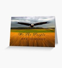 We the People Are Coming Greeting Card