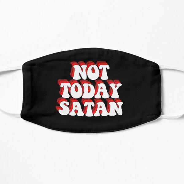 NOT TODAY SATAN Mask