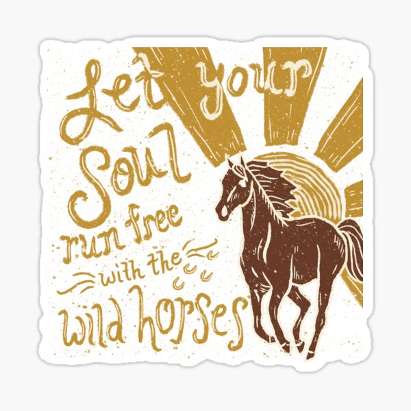 Let Your Soul Run Free Sticker