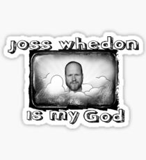 joss whedon is my god Sticker