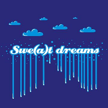 Swe(a)t Dreams by ivanaantolovic