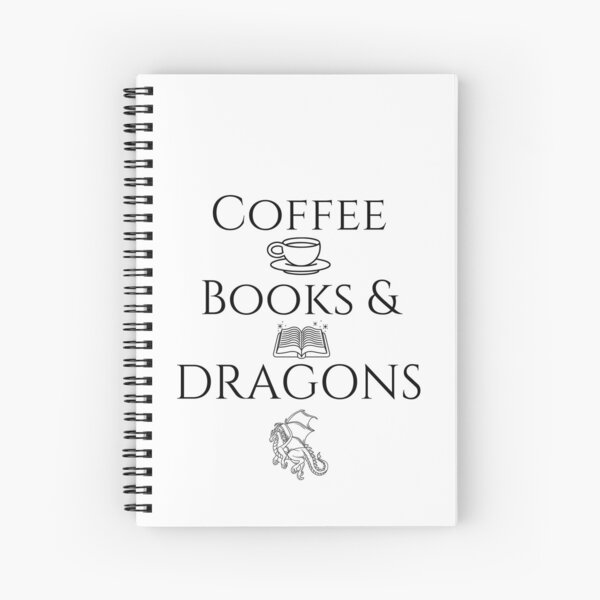 Coffee, Books, and Dragons Spiral Notebook