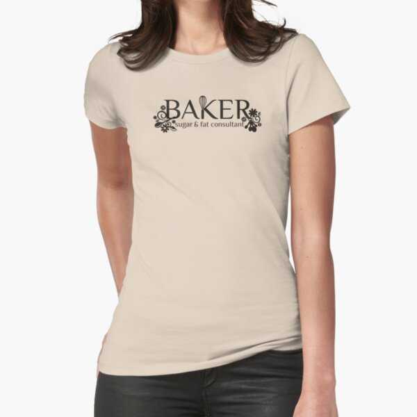 Baker sugar and fat consultant funny baking t-shirt Fitted T-Shirt