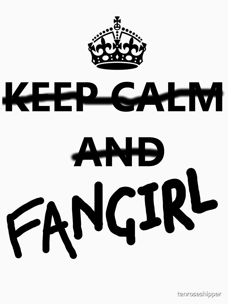 Keep Calm and Fangirl | Unisex T-Shirt