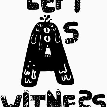 left as a witness creature text by shutupskittles