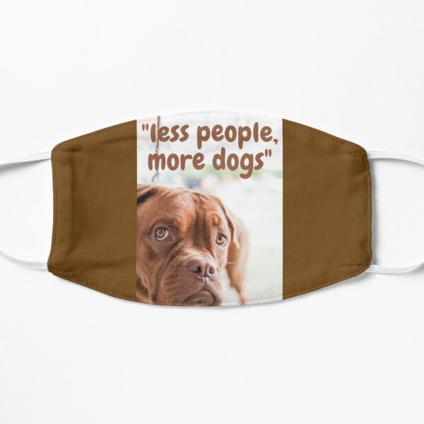 Less people, more dog Mask