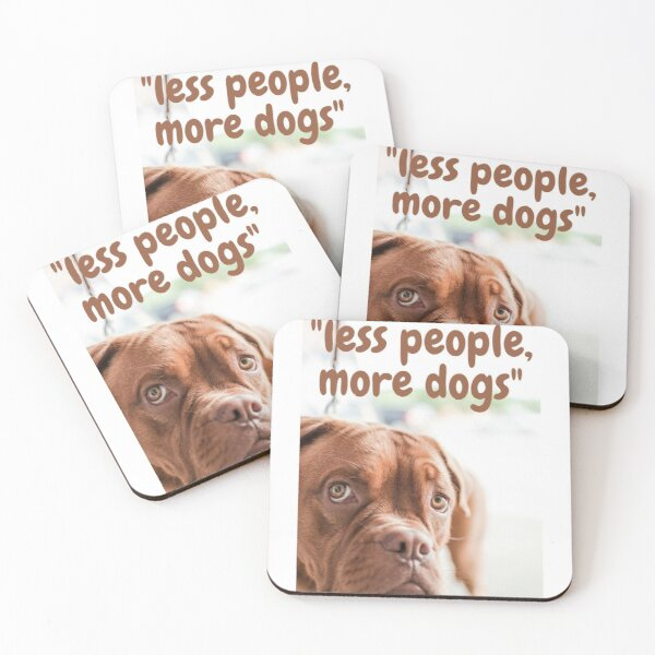 Less people, more dog Coasters (Set of 4)
