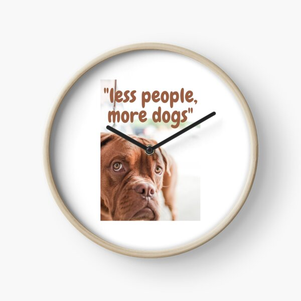 Less people, more dog Clock