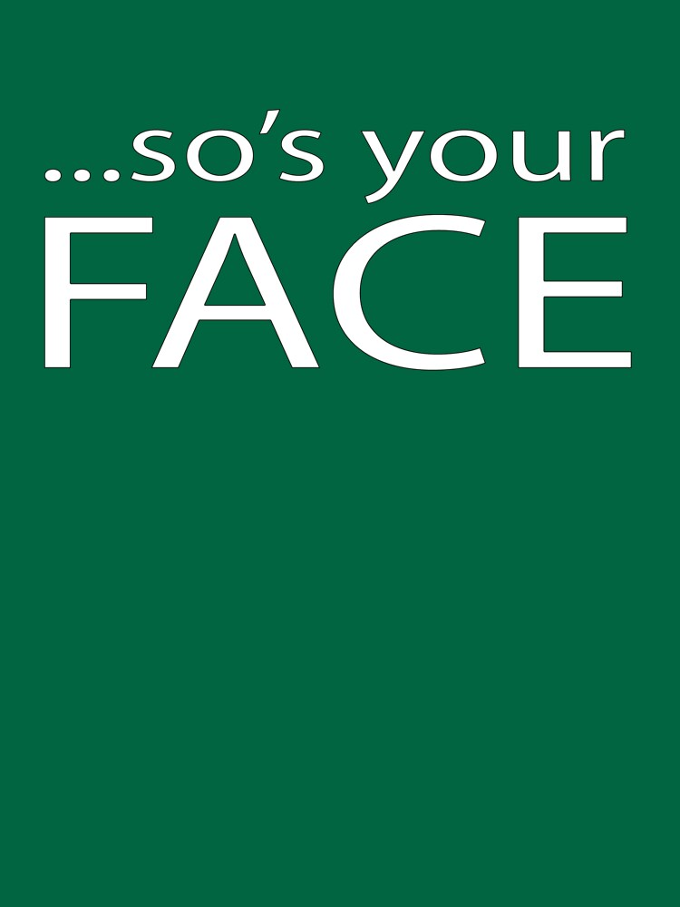 so's your FACE | Women's T-Shirt