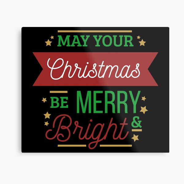 Wishes May Your Christmas Be Merry And Bright Metal Print