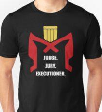 Judge.Jury.Executioner. Unisex T-Shirt