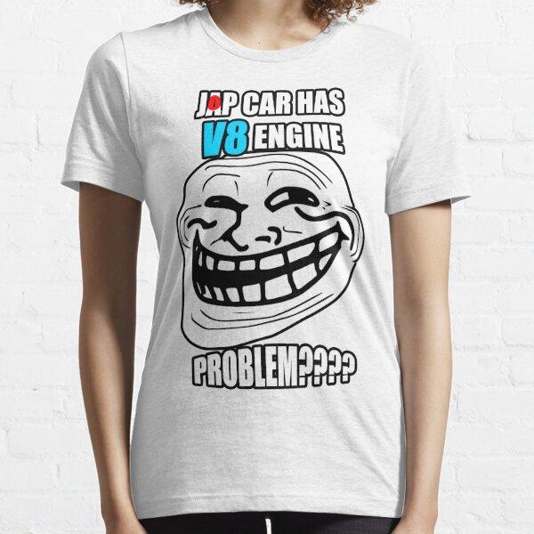 v8 in a JDM car? Essential T-Shirt