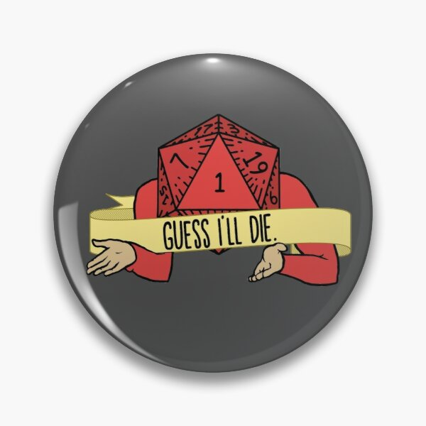 Dungeons and Dragons Guess I'll Die D20 Dice Critical Failure Pin