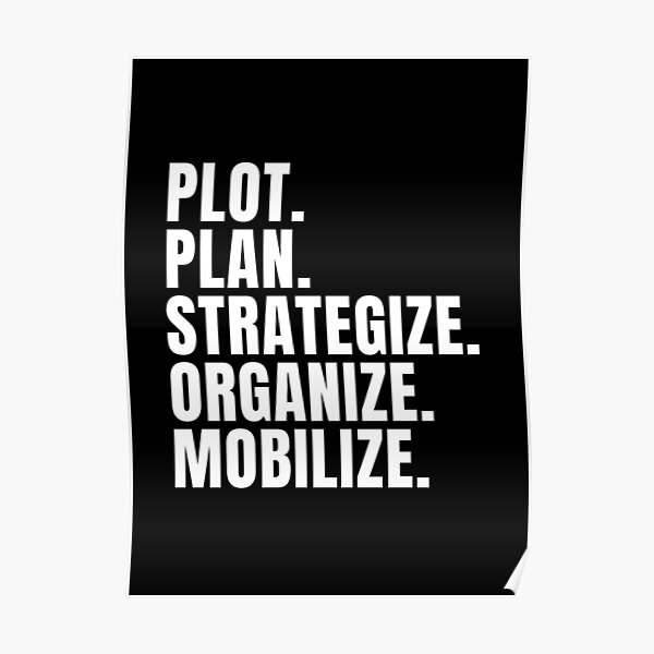 Plot Plan Strategize Organize Mobilize - Killer Mike Quote Poster
