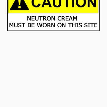 NEUTRON CREAM MUST BE WORN by ohcararara