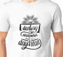Nightmare dressed like a Daydream Unisex T-Shirt