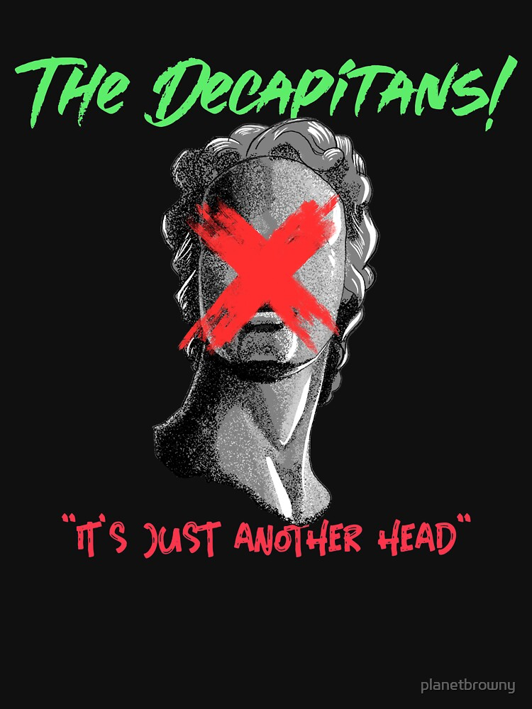 The Decapitans! - It's just another head von planetbrowny