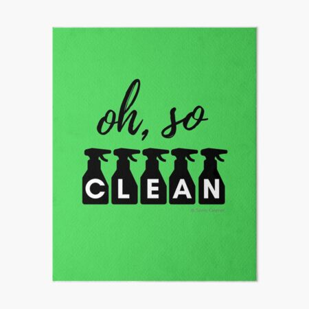 Oh, So Clean Cleaning Lady Gift Art Board Print
