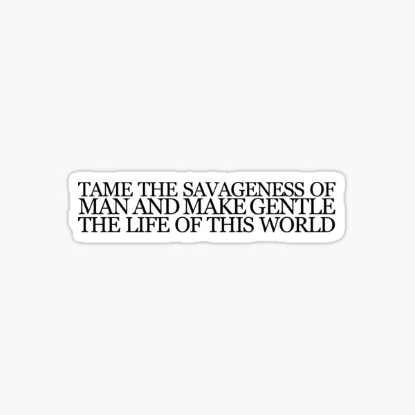 "Aeschylus Quote ""Tame the Savageness"" Sticker"