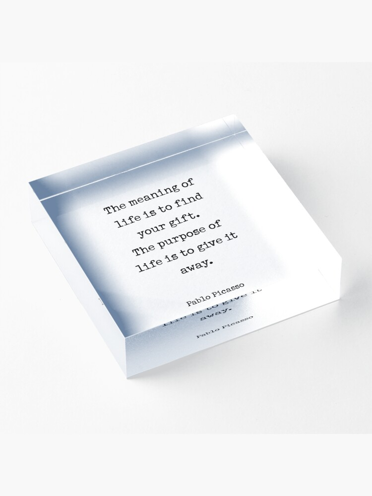 Alternate view of The meaning of life is to find your gift. The purpose of life is to give it away. Acrylic Block