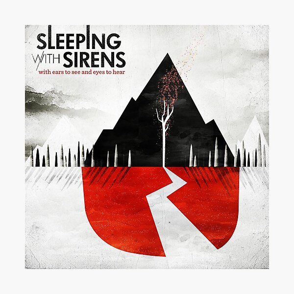 sleeping with sirens with ears to see Photographic Print