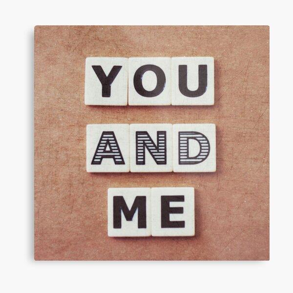 you and me Metal Print