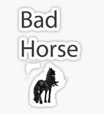 Bad Horse  Sticker