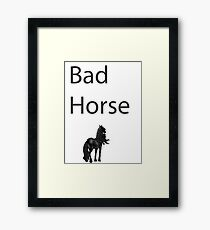 Bad Horse  Framed Print