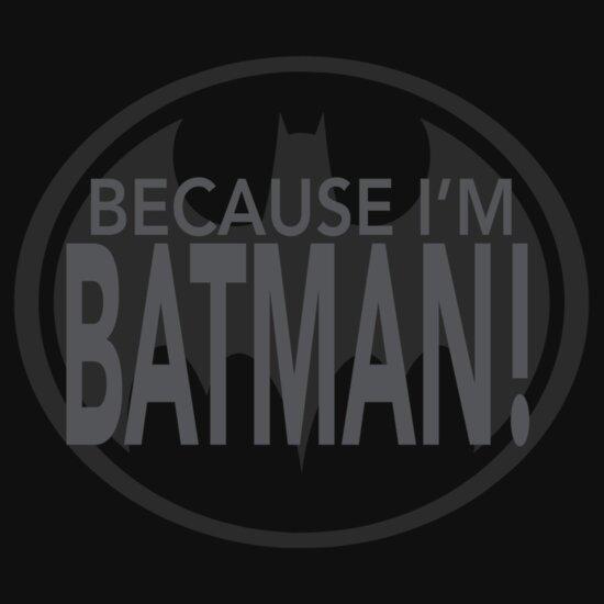 TShirtGifter presents: Because I'm BATMAN! | Unisex T-Shirt