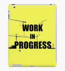 Work in progress iPad Case/Skin