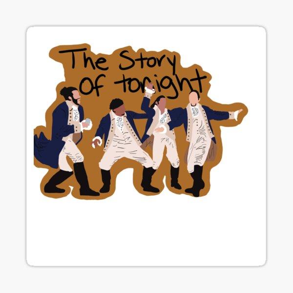 Hamilton- Story of Tonight Sticker