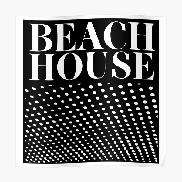 BEST SELLER - Beach House Bloom Merchandise Poster