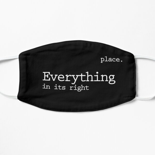 Everything in its right place Mask