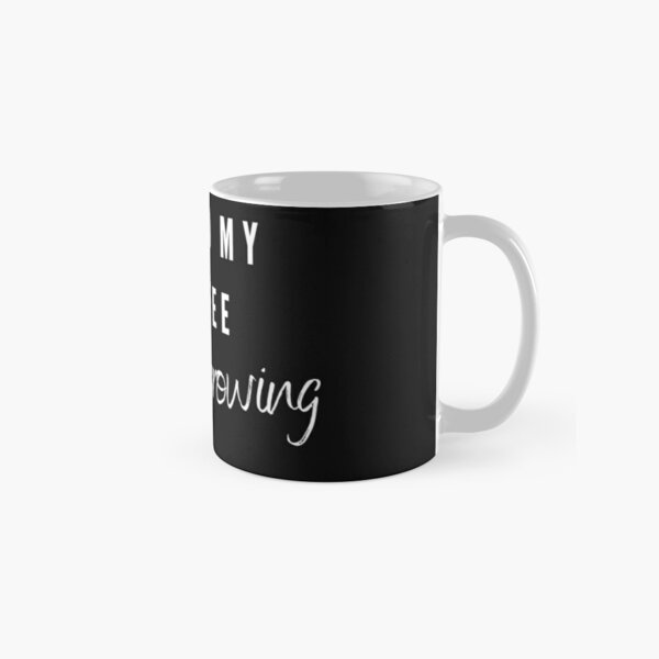 I need my coffee to get growing - plants and coffee  Classic Mug
