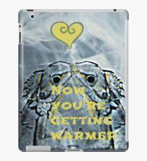 now you're getting warmer iPad Case/Skin