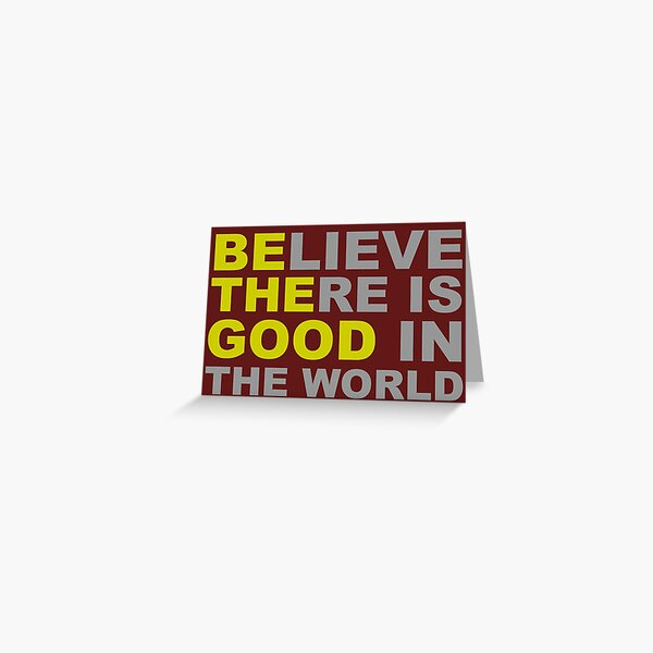 Inspirational Gifts - Be The Good Believe There is Good in the World Positive Motivational Gift Ideas - Be The Change You Wish to See - Affirmation Message Quotes Greeting Card