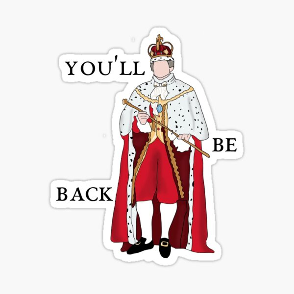 King George (Hamilton): You'll Be Back  Sticker