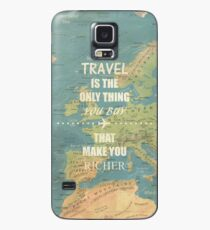 Travel is the only thing you buy that make you richer Case/Skin for Samsung Galaxy
