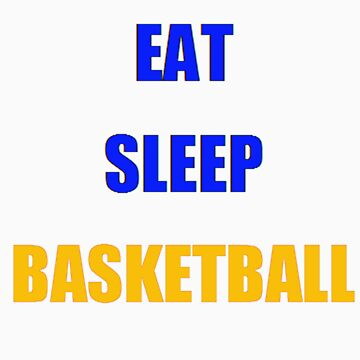 EAT SLEEP BASKETBALL Warriors Colors by nickwr89