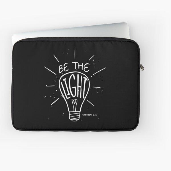 Be The Light - Matthew - Christian Bible Verse  Laptop Sleeve