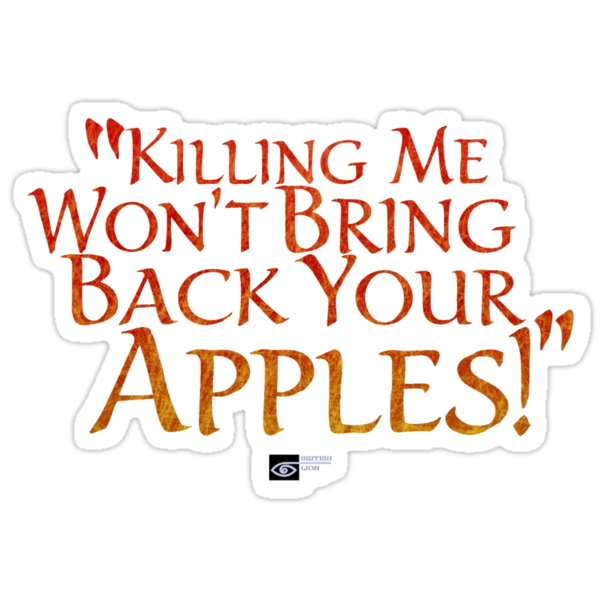 """""""Killing me won't bring back your apples!"""" by tvcream"""