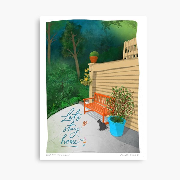 Lets Stay Home, view from my window wall art, garden art Canvas Print