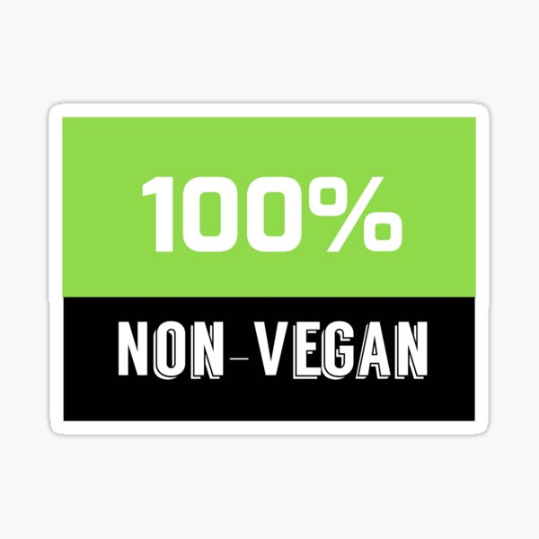 Non Vegan sticker Sticker