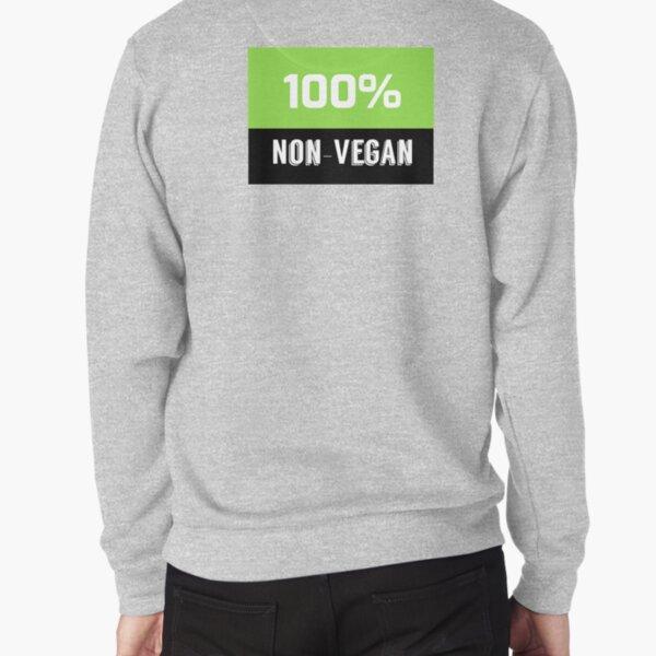 Non Vegan sticker Pullover Sweatshirt