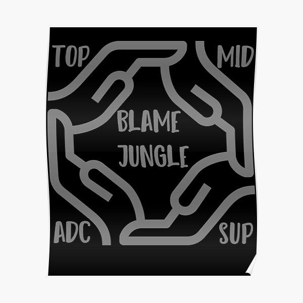 Blame Jungle - League of Legends Poster