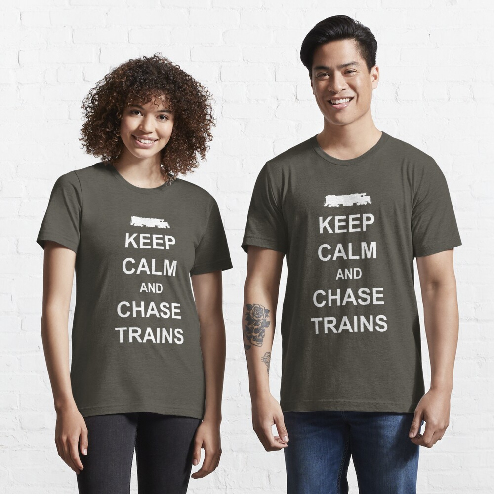 Keep Calm and Chase Trains Essential T-Shirt