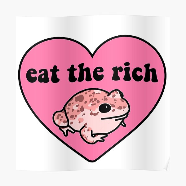 Eat The Rich Frog Poster
