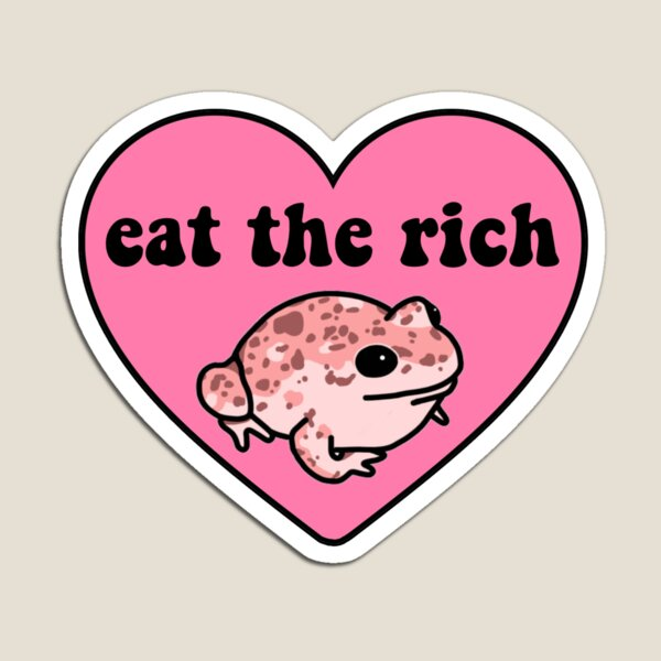 Eat The Rich Frog Magnet