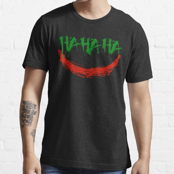 Ha Ha Ha Essential T-Shirt