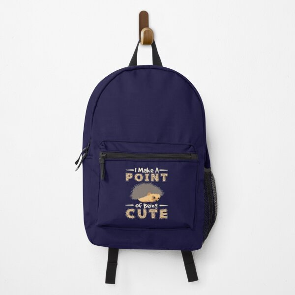 Hedgehog Gifts - I Make A Point Of Being Cute Backpack